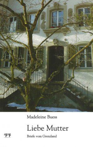 Madeleine Buess Liebe Mutter
