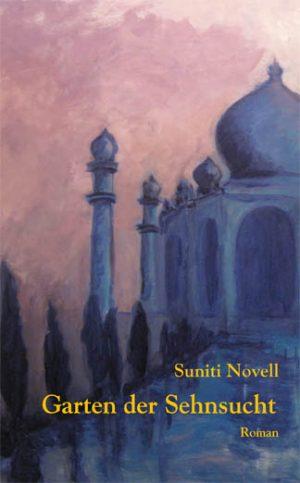 Suniti Novell Garten der Sehnsucht